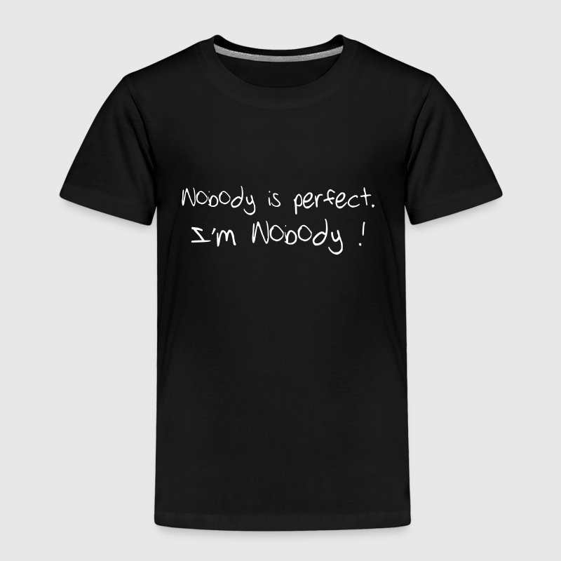 Nobody is perfect. I'm Nobody ! - Camiseta premium niño