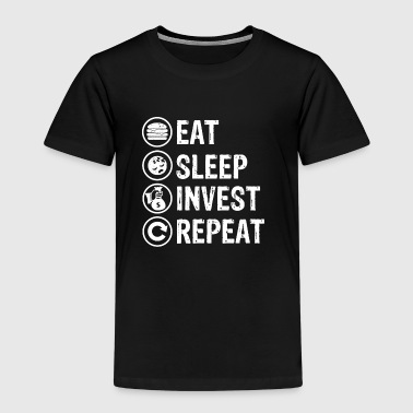 eat sleep invest repeat eat eat sleep - Kids' Premium T-Shirt