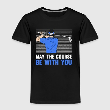 Golfer Golf May the course be with you Geschenk - Kinder Premium T-Shirt