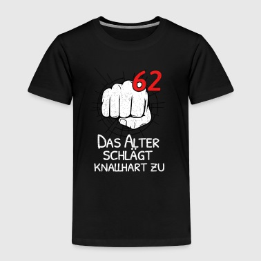 62 THE OLD AGE IS STRONG! - Kids' Premium T-Shirt