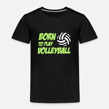 Kindisch Born to play Volleyball - Kids' Premium T-Shirt