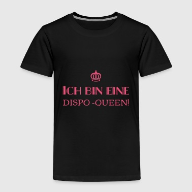 Ich bin eine Dispo - Queen - Kinder Premium T-Shirt