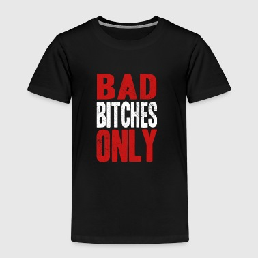 BAD BITCHES ONLY - Camiseta premium niño