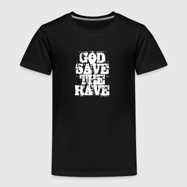 God Save The Rave - Kids' Premium T-Shirt