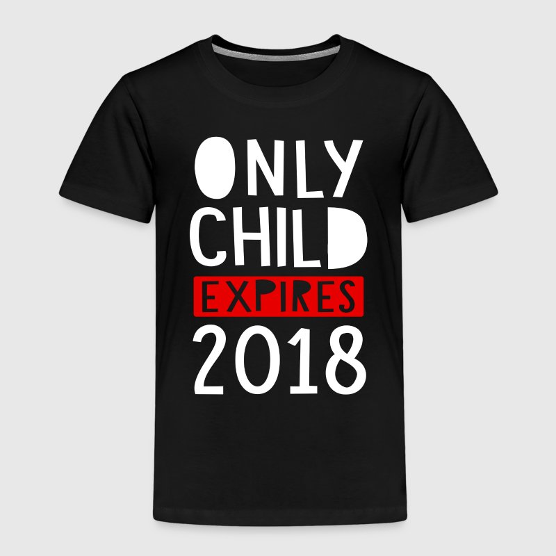 Only Child Expires 2018 - Kids' Premium T-Shirt