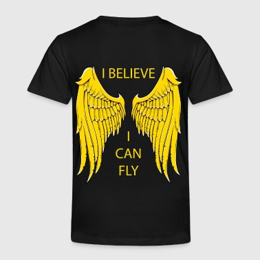 I Believe I Can Fly - Kinder Premium T-Shirt