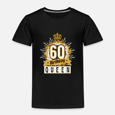 Turn On 60th birthday woman gift queen tee t-shirt - Kids' Premium T-Shirt