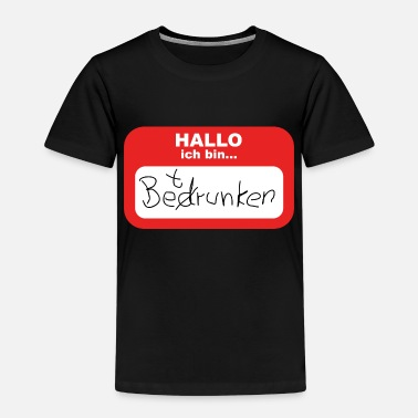 When Im Drunk Hello, I'm drunk - Kids' Premium T-Shirt