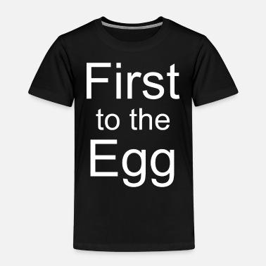 First to the Egg - Kinder Premium T-Shirt