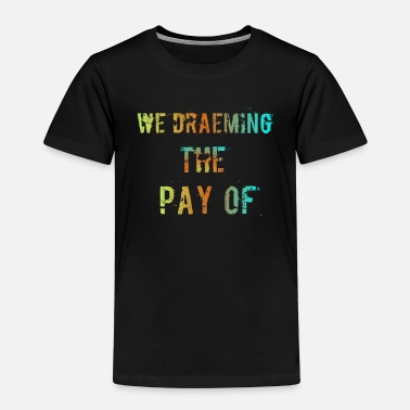 Pay The Pay of - Kids' Premium T-Shirt