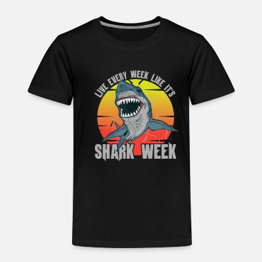 Live every week like it's Shark week - Kids' Premium T-Shirt