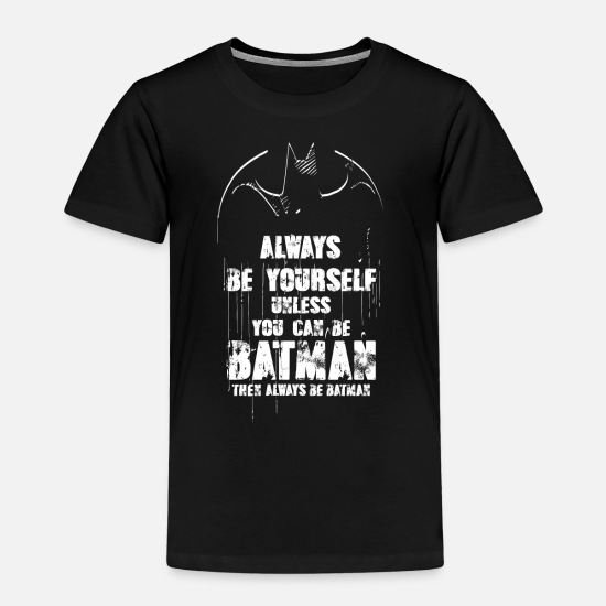 Batman T-paidat - Batman Always Be Yourself Saying - Lasten premium t-paita musta