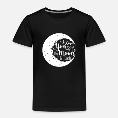 Moon I love you to the moon and back Valentine's Day Gesch - Kids' Premium T-Shirt