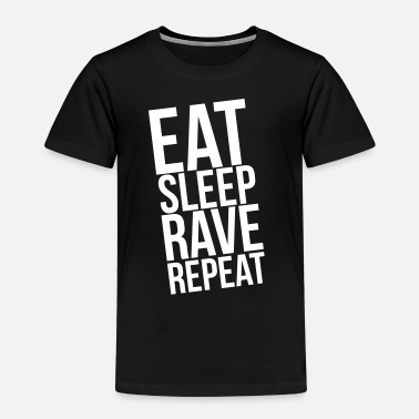 Eat Sleep Rave Repeat Eat Sleep Rave Repeat - Kinder Premium T-Shirt