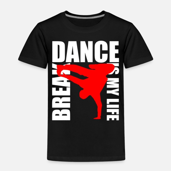 Break T-Shirts - break dance is my life - Kids' Premium T-Shirt black