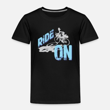 Cycling Ride On Cycling Cycling Gift Cyclist - Kids' Premium T-Shirt