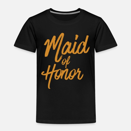 Honor T-Shirts - Maid Of Honor - Kids' Premium T-Shirt black