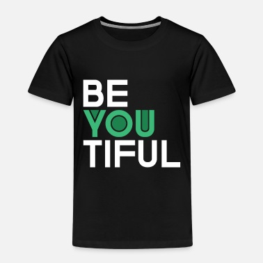 Be You | Beautiful | yourself | Confidence | Self Love - Kids' Premium T-Shirt