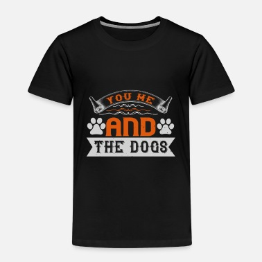 Cool Sayings Dogs love - And the dogs - Kids' Premium T-Shirt