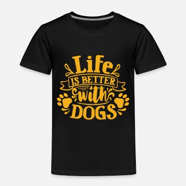 Dog Motif - Life is Better with Dogs. - Kids' Premium T-Shirt