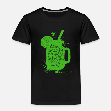 Drink Smoothie everyday be healthy every way - Kinder Premium T-Shirt