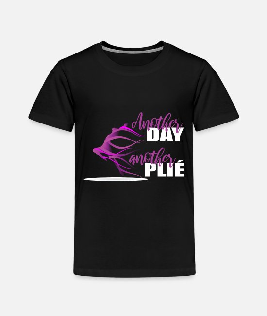 Festival T-Shirts - Great Another Plie W Dance Shirt Gift Tee - Kids' Premium T-Shirt black
