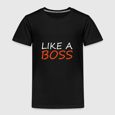 Like a BOSS - T-shirt Premium Enfant