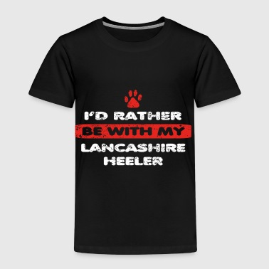 Dog dog rather at my LANCASHIRE HEELER - Kids' Premium T-Shirt