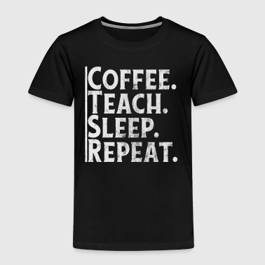 KAFFE. Undervise. SLEEP. REPEAT. - Børne premium T-shirt