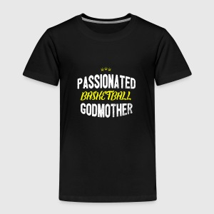 Distressed - PASSIONATED BASKETBALL GODMOTHER - Kinder Premium T-Shirt