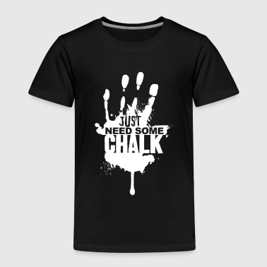 Need Chalk - Freeclimbing - Kids' Premium T-Shirt