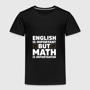 English is important but Math is Importanter - Kids' Premium T-Shirt