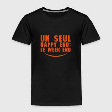 un seul happy end le weekend citation - T-shirt Premium Enfant