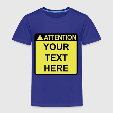 Attention Sign (2 colour) - Kids' Premium T-Shirt