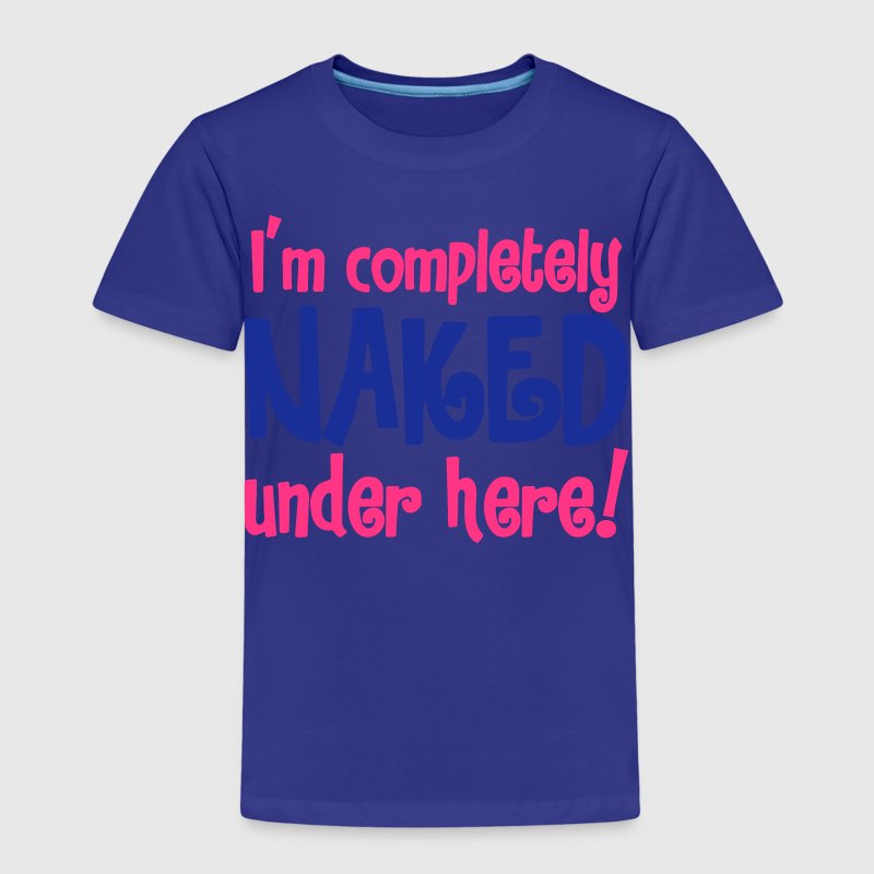 I'm completely naked under here! nude shirt  - Kinder Premium T-Shirt