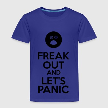 Freak Out And Let's Panic - Kids' Premium T-Shirt