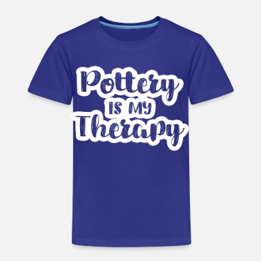Pottery - Pottery - Potter - Potter - Therapy - Kids' Premium T-Shirt
