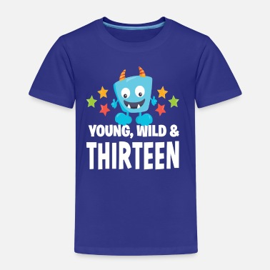 Thirteen Young wild and Thirteen - Kids' Premium T-Shirt
