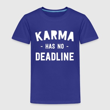 Karma Has No Deadline - Kids' Premium T-Shirt