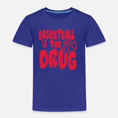 Drug Quote Basketball is drug quote humor sport - Kids' Premium T-Shirt