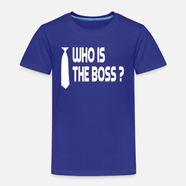 Whos The Boss Who is the boss ? - T-shirt Premium Enfant