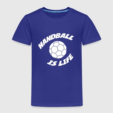 Handball Is Life Handball is life ! - Kids' Premium T-Shirt