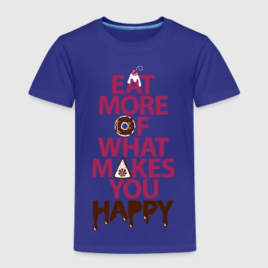 Eat more of what makes you happy - Kinderen Premium T-shirt