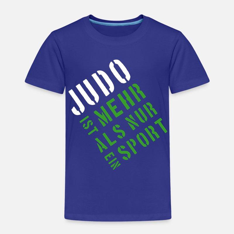Judo Ist Mehr Als Nur Ein Sport Kinder Premium T Shirt Spreadshirt