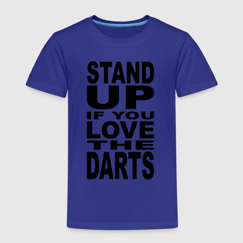 Stand up if you love the Darts - Kids' Premium T-Shirt