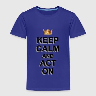 ACT ON - Kids' Premium T-Shirt