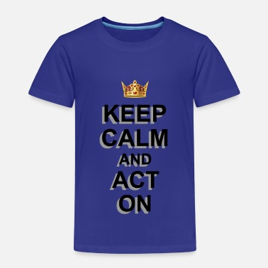 Act ACT ON - Kids' Premium T-Shirt
