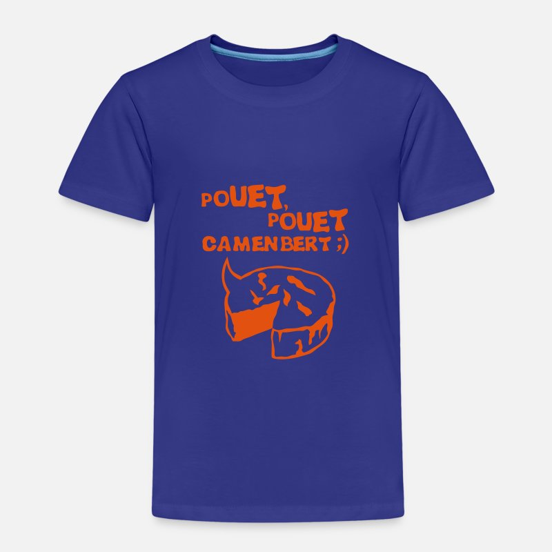 Fromage T-shirts - pouet pouet camembert expression fromage Tee shirts - T-shirt premium Enfant bleu roi