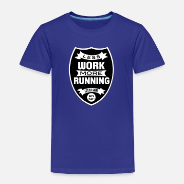 Funny Running Less work more Running - Kids' Premium T-Shirt