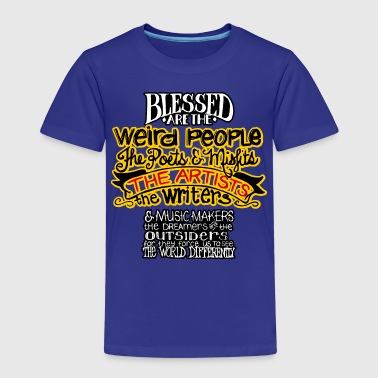 Blelssed are the Weird - Kinder Premium T-Shirt